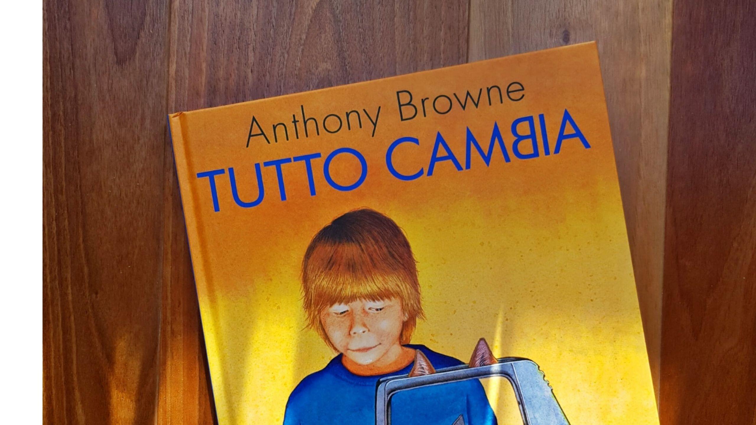 """""""Tutto cambia"""" di Anthony Browne, Orecchio Acerbo"""