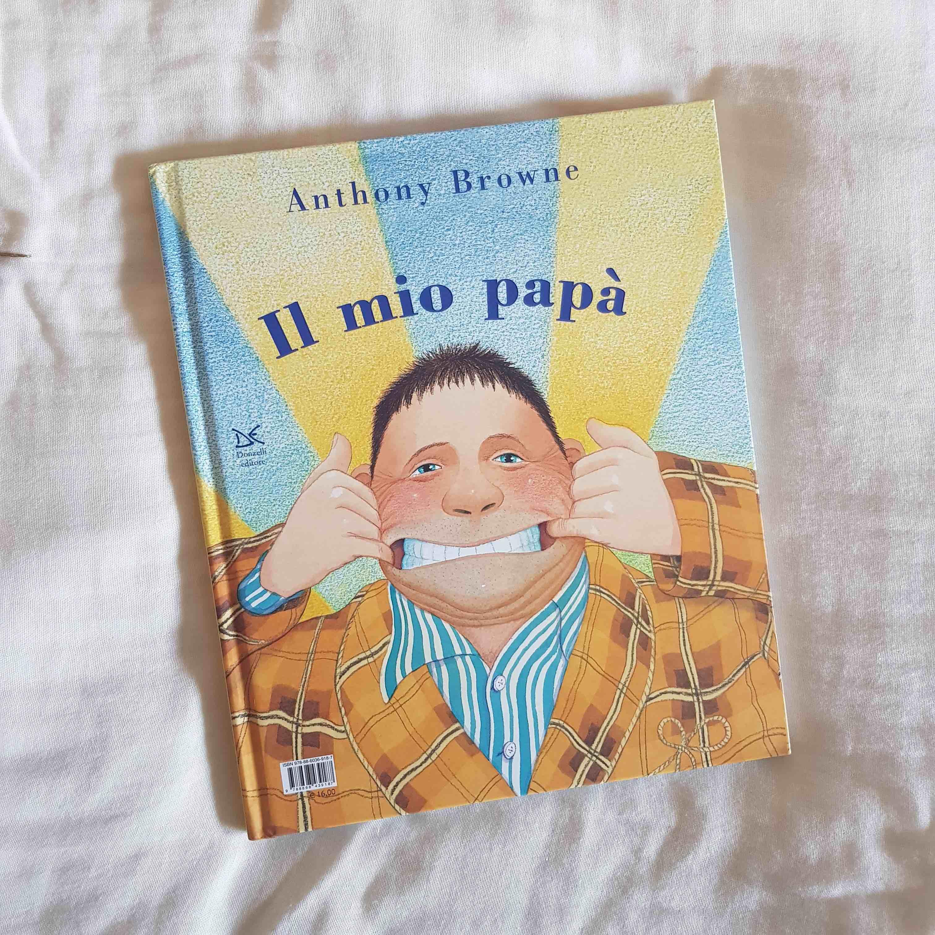 """""""Il mio papà/la mia mamma"""" di Anthony Browne, Donzelli editore"""
