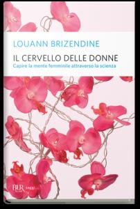 Il cervello delle donne - Louann Brizendine